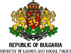 REPUBLIC OF BULGARIA Ministry of Labour and Social Policy